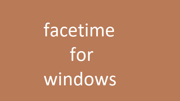 facetime for windows