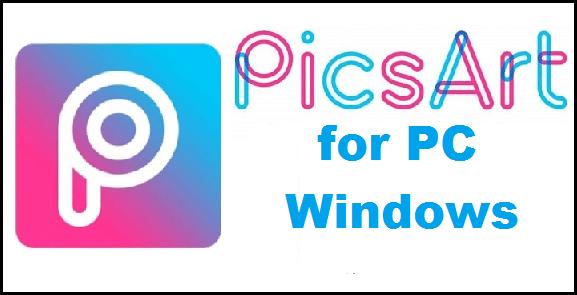 PicsArt For PC Windows