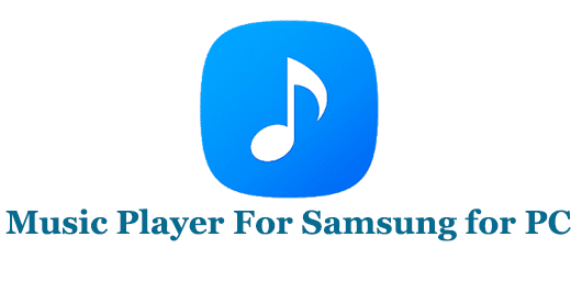 Samsung Music For PC Windows